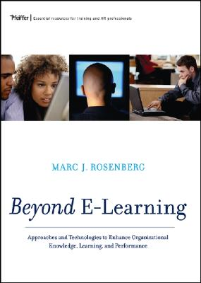 Beyond E-Learning By Rosenberg, Marc Jeffrey/ Holcombe, David (FRW)/ Larson, John (AFT)